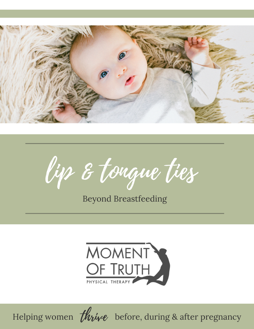 Lip & Tongue Ties: Beyond Breastfeeding | Moment of Truth Physical Therapy