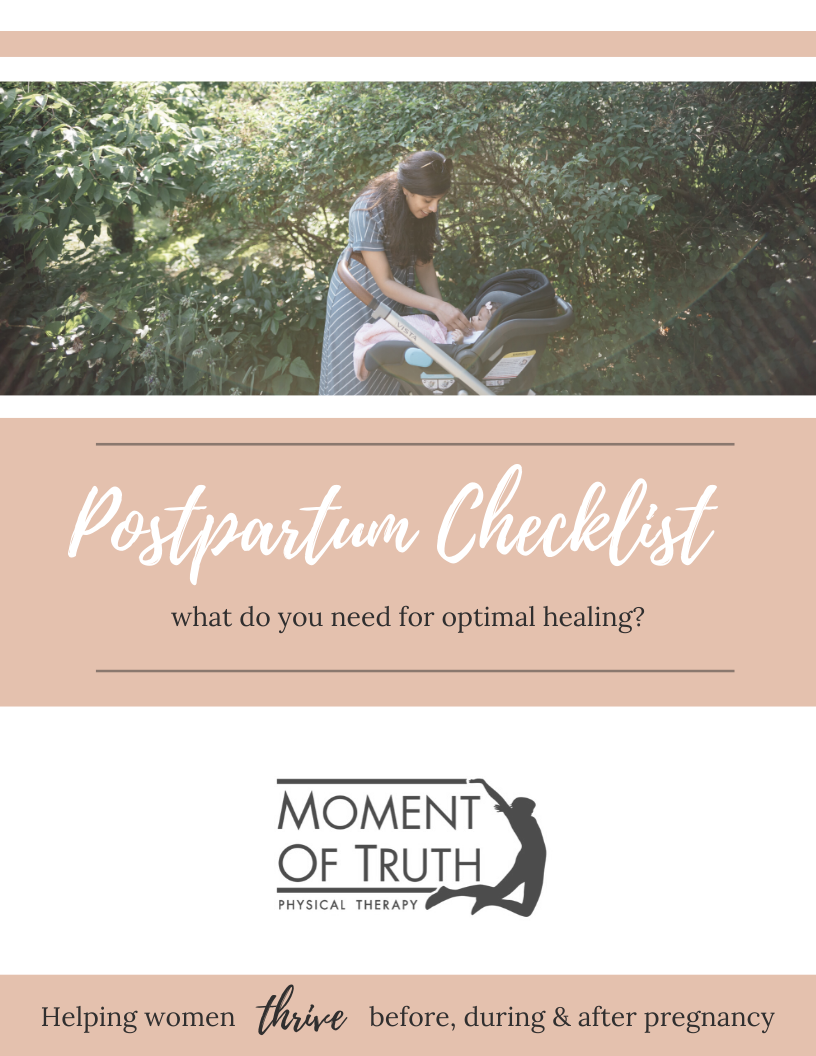 Postpartum Checklist: Get back to feeling like you again | Moment of Truth Physical Therapy
